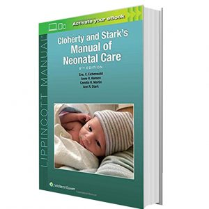 Cloherty and Stark's Manual of Neonatal Care Eighth Edition 2017