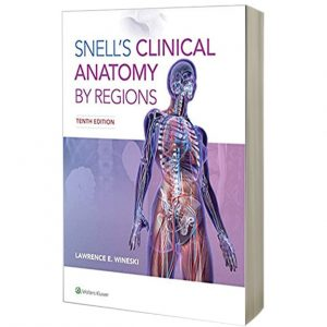 Snell's Clinical Anatomy by Regions Tenth Edition 2019